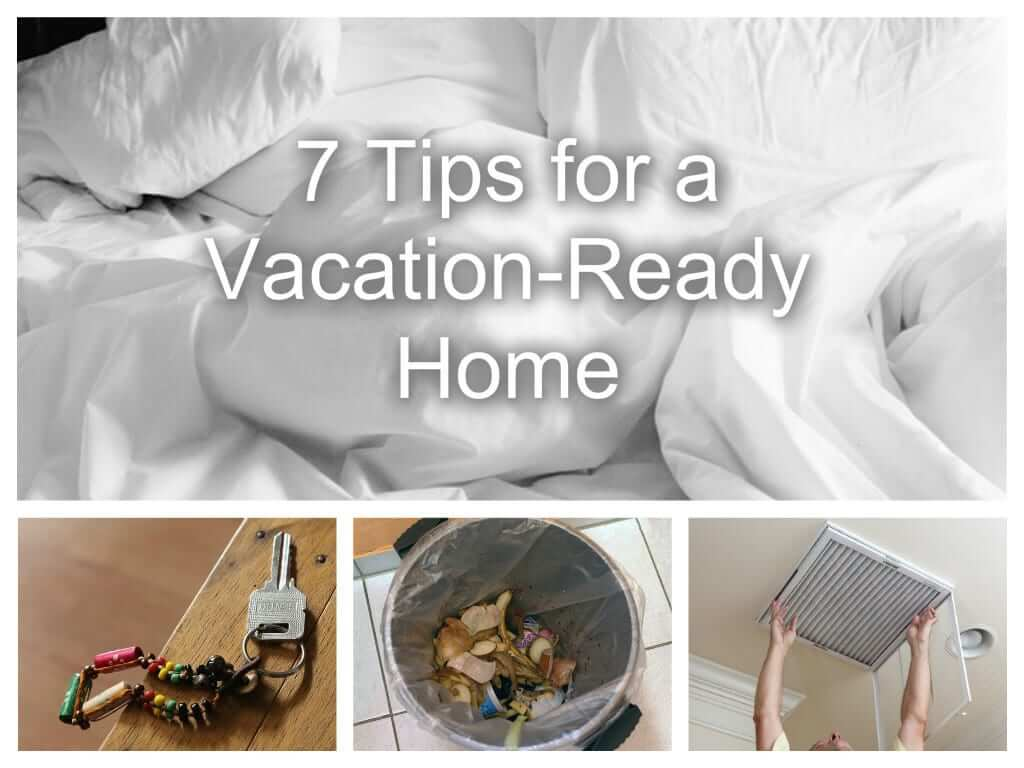 7 Tips for a Vacation-Ready Home